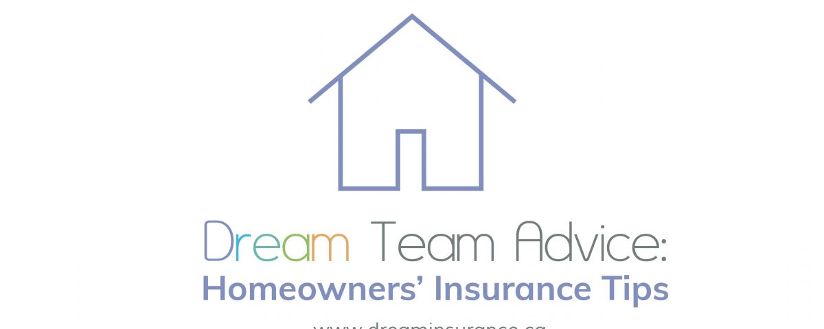 Dream Team Advice - Homeowners Insurance Tips