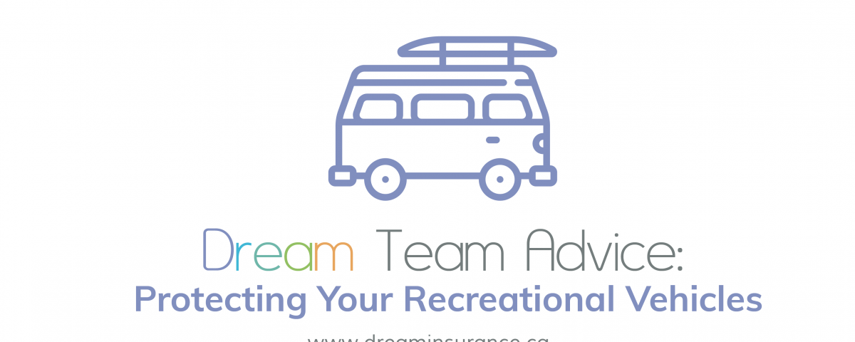 Dream Team Advice - Protecting Your Recreational Vehicles for Year-Round Fun